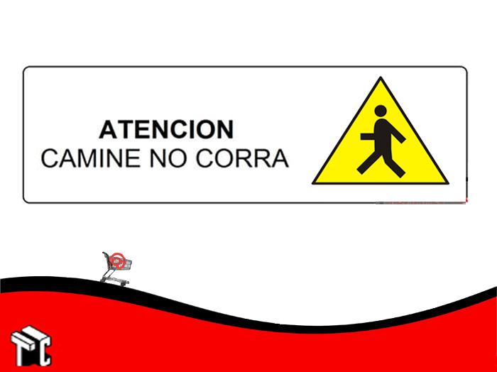 Cartel Adhesivo 6x16 Atencion Camine No Corra